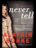 Never Tell: A Novel of Suspense (Ellie Hatcher)