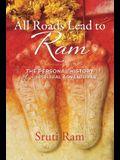 All Roads Lead to RAM: The Personal History of a Spiritual Adventurer