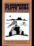 Elderberry Flute Song: Contemporary Coyota Tales