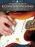 Guitarist's Guide to Economy Picking: Learn to Play Fast, Lean and Clean with the Picking Techniques of the Masters