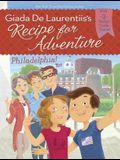 Philadelphia! #8 (Recipe for Adventure)