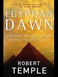 Egyptian Dawn: Exposing the Real Truth Behind Ancient Egypt