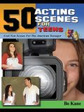 50 Acting Scenes for Teens: Cool New Scenes for the Young Actor in America