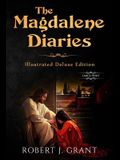 The Magdalene Diaries (Illustrated Deluxe Large Print Edition): Inspired by the readings of Edgar Cayce, Mary Magdalene's account of her time with Jes