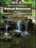 Recent Progress in Natural Resources: Volume I