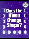 Does the Moon Change Shape?