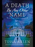 A Death by Any Other Name: A Mystery