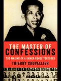 The Master of Confessions: The Making of a Khmer Rouge Torturer