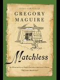 Matchless: An Illumination of Hans Christian Andersen's Classic The Little Match Girl