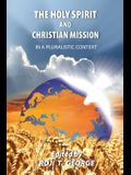 The Holy Spirit and Christian Mission in a Pluralistic Context