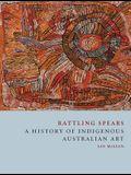 Rattling Spears: A History of Indigenous Australian Art