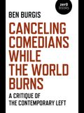 Canceling Comedians While the World Burns: A Critique of the Contemporary Left