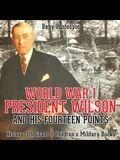 World War I, President Wilson and His Fourteen Points - History 5th Grade - Children's Military Books