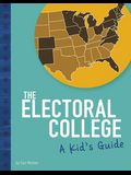 The Electoral College: A Kid's Guide