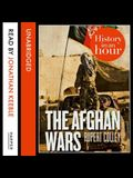 The Afghan Wars Lib/E: History in an Hour