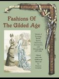Fashions of the Gilded Age, Volume 2: Evening, Bridal, Sports, Outerwear, Accessories, and Dressmaking 1877-1882