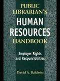 The Public Librarian's Human Resources Handbook: Employer Rights and Responsibilities
