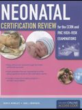 Neonatal Certification Review for the Ccrn and Rnc High-Risk Examinations [With Access Code]