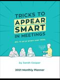 Tricks to Appear Smart in Meetings 2021 Large Monthly Planner Calendar