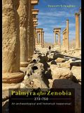 Palmyra After Zenobia Ad 273-750: An Archaeological and Historical Reappraisal