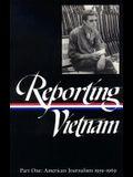 Reporting Vietnam Vol. 1 (Loa #104): American Journalism 1959-1969