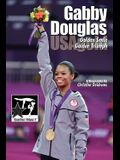 Gabby Douglas: Golden Smile, Golden Triumph: GymnStars Volume 4