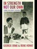In Strength Not Our Own: Caring for Kenya's Children