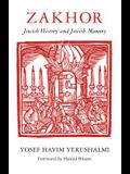 Zakhor: Jewish History and Jewish Memory (The Samuel and Althea Stroum Lectures in Jewish Studies)