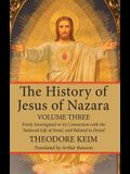 The History of Jesus of Nazara, Volume Three