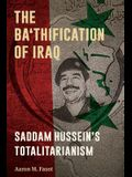 The Ba'thification of Iraq: Saddam Hussein's Totalitarianism