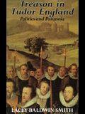 Treason in Tudor England: Politics and Paranoia (Princeton Legacy Library)