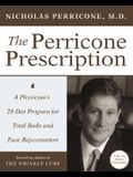 The Perricone Prescription: A Physician's 28-Day Program for Total Body and Face Rejuvenation