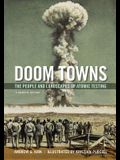 Doom Towns: The People and Landscapes of Atomic Testing, a Graphic History
