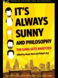 It's Always Sunny and Philosophy (Popular Culture and Philosophy)