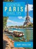 Essential Paris Travel Tips: Secrets, Advice & Insight for a Perfect Paris Vacation