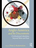 Anglo-America and Its Discontents: Civilizational Identities Beyond West and East