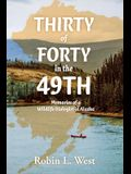 Thirty of Forty in the 49th: Memories of a Wildlife Biologist in Alaska