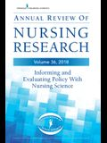 Annual Review of Nursing Research, Volume 36: Informing and Evaluating Policy with Nursing Science