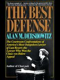 The Best Defense: The Courtroom Confrontations of America's Most Outspoken Lawyer of Last Resort-- The Lawyer Who Won the Claus Von Bulo
