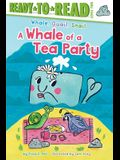 A Whale of a Tea Party: Ready-To-Read Level 2