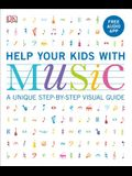 Help Your Kids with Music, Ages 10-16 (Grades 1-5): A Unique Step-By-Step Visual Guide & Free Audio App