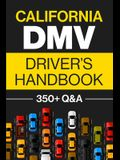 California DMV Driver's Handbook: Practice for the California Permit Test with 350+ Driving Questions and Answers