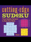 Cutting-Edge Sudoku: Three Sudoku Variants to Hone Your Brain