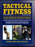 Tactical Fitness: The Elite Strength and Conditioning Program for Warrior Athletes and the Heroes of Tomorrow Including Firefighters, Po