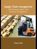 Supply Chain Management: Warehousing, Logistics and Inventory Management