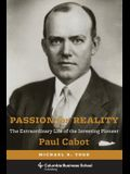 Passion for Reality: The Extraordinary Life of the Investing Pioneer Paul Cabot
