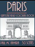 Paris Grayscale: Adult Coloring Book