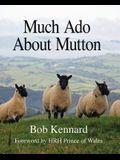 Much ADO about Mutton