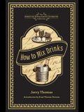 How to Mix Drinks: Or, the Bon Vivant's Companion
