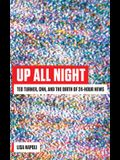 Up All Night: Ted Turner, CNN, and the Birth of 24-Hour News